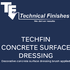 Techfin Concrete Surface Dressing