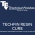 Techfin Resin Cure